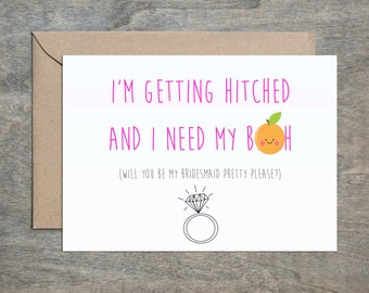 Getting Hitched and Need My B***h. Will You Be My Bridesmaid Card. Funny Bridesmaid Card. Bridesmaid Card. Wedding Card. Mature Content.