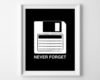 Nerd Art Print, Never Forget Floppy Disk Print, Geek Office Art, Floppy Disk Computer Wall Art, Gift For Nerds, Instant Download