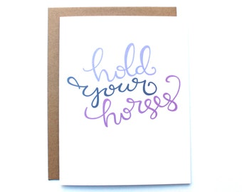 Southern Sayings Card - Hold Your Horses
