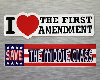 I Love The First Amendment OR Save The Middle Class Bumper Sticker