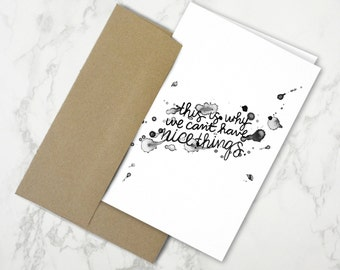 This is Why We Can't Have Nice Things – Stationery Card