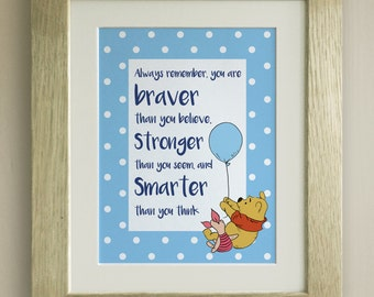 FRAMED Winnie the Pooh QUOTE PRINT, New Baby/Birth Nursery Picture Gift, Pooh Bear, Braver, Stronger, Smarter, Solid Oak frame, 4 colours