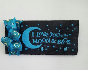I Love You to the Moon and Back Sign w/hooks