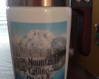 Travel Mug, John Muir Quote, Mountains