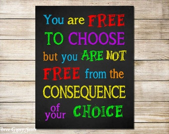 PRINTABLE Classroom Decor Teen Room Decor You are free to choose you are not free from the consequence of your choice