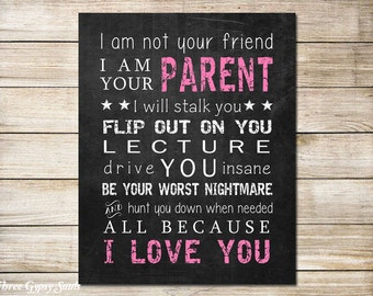 PRINTABLE ART I Am Your Parent I Am Not Your Friend Nursery Wall Art Gift For Parent Family Sign Childrens Room Wall Art