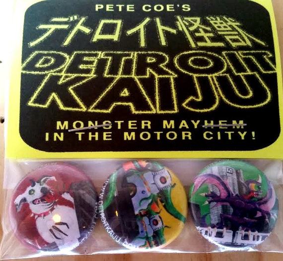 "Pete Coe's Detroit Kaiju 1"" Pinback Button Set of 3 Monsters: Giant Dog (Dorasaurus) Tentacled Robots (Farodolites) People Mover Surfer"