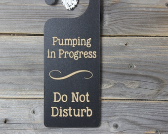 door knob hanger,pumping in progress, do not disturb, door sign, door knob sign, gift for new mom