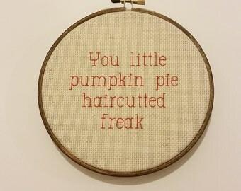 You little pumpkin pie hair cutted freak Cross Stitch