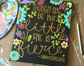 BLACK (background) Though she be but little she is fierce... Quote Painting