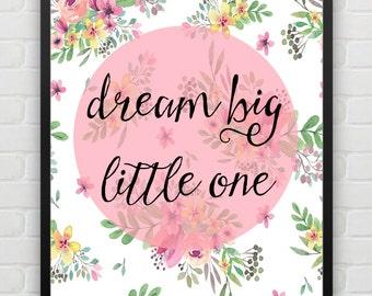 Printable Art Nursery Art Print, Dream Big Art Print,  Nursery Wall Art, Kids Room Print, Floral Wall Art, Instant Download Digital Wall Art