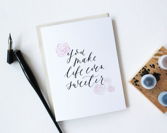 You Make Life Even Sweeter Card - Love / Friendship / Anniversary Card