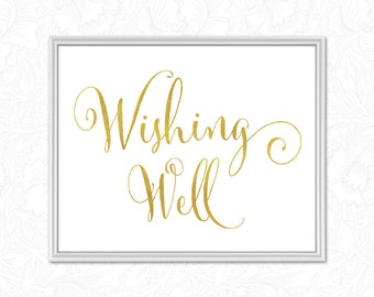Gold Wedding Wishing Well Sign, Printable Wedding Signs  - INSTANT DOWNLOAD - Get both 8x10 and 5x7 sizes, DIY Printable Calligraphy Sign