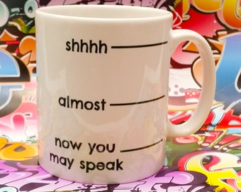 Shhhh…Almost…Now You May Speak Coffee Lovers Mug