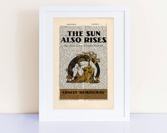 The Sun Also Rises by Ernest Hemingway Print on an antique page, book cover art, book lover gift