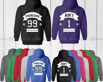 99 Problems & Ain't 1 - Matching Couple Hoodie - His and Her Hoodies - Love Sweaters