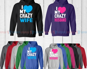 I Love My Crazy Wife & I Love My Crazy Husband - Matching Couple Hoodie - His and Her Hoodies - Love Sweaters