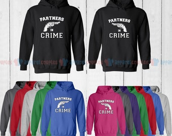 Partners in Crime - Matching Couple Hoodie - His and Her Hoodies - Love Sweaters