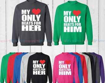 My Heart Only Beats For Him & My Heart Only Beats For Her - Matching Couple Sweatshirt - His and Her Sweatshirts - Love Sweaters