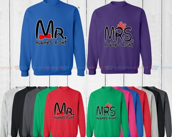 Mr. Always Right & Mrs. Always Right - Matching Couple Sweatshirt - His and Her Sweatshirts - Love Sweaters
