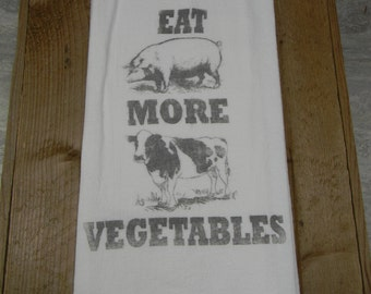 Eat More Vegetables -Flour Sack Tea Towels
