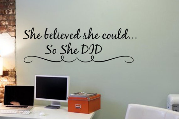 She Believed She Could So She DID Wall Vinyl Decal Sticker