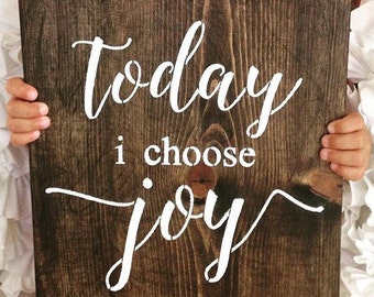 Today I Choose Joy,Sign,Wood Sign,Home Decor,Wall Art,Wall Art,For The Home,Religious and Inspiration Wall