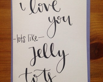 Hand written I love you lots like jelly tots card