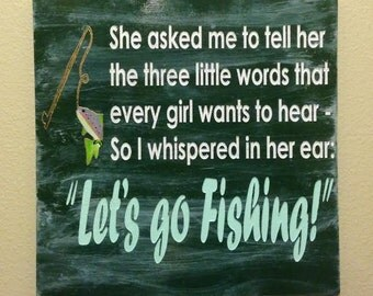 Let's Go Fishing sign,  Laser Engraved, USA made.
