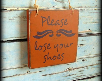 Remove Shoes Sign, Front Door Sign, No Shoes Sign, Handmade Wooden Sign, Mud Room Sign, Porch Decor, Farmhouse Sign, Primitive Wooden Sign