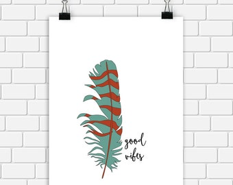 Tribal Boho Printable Art Good Vibes Quote Feather Art Print Teal Red Home Decor 8 x 10 Wall Art Instant Download Digital File