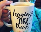 LuLaRoe inspired mug. Leggings are pants. LuLaRoe. LuLaRoe leggings. Coffee mug. LuLaHoe. Lularoe mug.