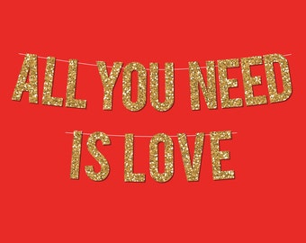 "Gold Sparkly ""All You Need Is Love"" Banner - Digital Printable Instant Download"