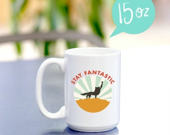 Stay Fantastic Mug Inspired by the film Fantastic Mr. Fox - Available in several sizes