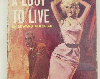 Vintage 1950s Pulp Fiction Paperback - A Lust to Live - Sleaze Fiction