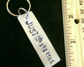 JUST BREATHE hand stamped aluminum keychain