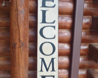 "Welcome to our Home - Vertical Sign 48"" x 6"" - Looks great leaning or hanging!"