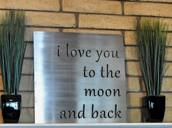 I Love You To The Moon And Back Metal Sign By