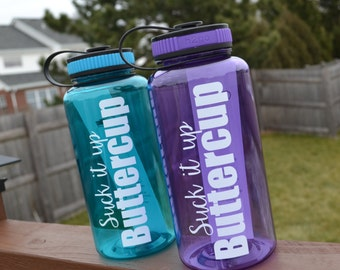 Suck it up Buttercup // Water Bottle // 34oz Wide Mouth Sports Bottle // Gym // Hydration Tracker // Personalized // CUSTOM COLORS AVAILABLE