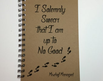Harry potter Journal, I Solemnly Swear I'm Up to No Good, Mischief Managed, Harry Potter Inspired, Notebook, Harry Potter Gift, Journal