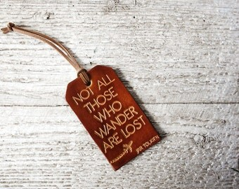 Leather Luggage Tag - Not All Those Who Wander Are Lost - OOAK Leather Luggage Tag - Not All Who Wander Are Lost - Wanderlust