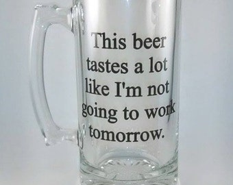 This Beer Tastes A Lot Like I'm Not Going To Work Tomorrow, Funny Beer Mug, Novelty Beer Mug, Beer Lover Gift, Retirement Gift, Beer Drinker