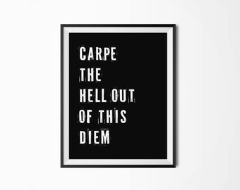 Carpe the hell out of this diem Motivational poster Printable poster Wall art Printable quote Carpe Diem Scandinavian poster