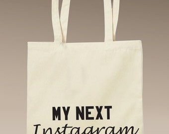 My Next Instagram is Inside - Tote Bag