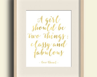 Coco Chanel Quote A Girl Should Be Two Things: Classy And Fabulous Print Digital Chanel Print Gold Foil Chanel Decor
