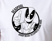 Marvels Deadpool Daddy Needs To Express Some Rage Mens/Womens or kids Unisex Pre Shrunk Cotton T-Shirt.