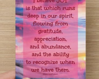 I Believe Joy Is That Which Runs Deep In Our Spirit~greeting card, encouragement, gratitude, positive message, uplift spirits, affirmation