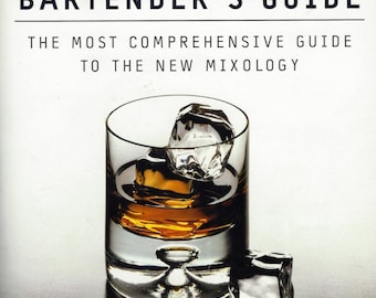 The New American Bartender's Guide/The Most Comprehensive Guide to the New Mixology/by John J. Poister/New American Library Paper Back
