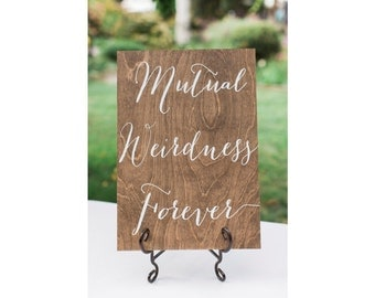 Mutual Weirdness Forever - Wooden Wedding Signs - Wood