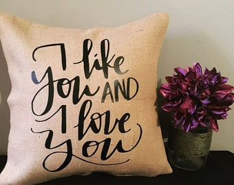 Burlap Pillow : I like you and I love you // Rustic decor // Gift